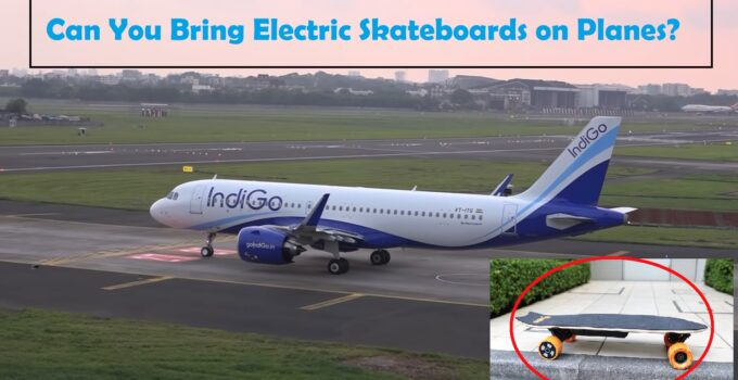 Can You Bring Electric Skateboards on Planes