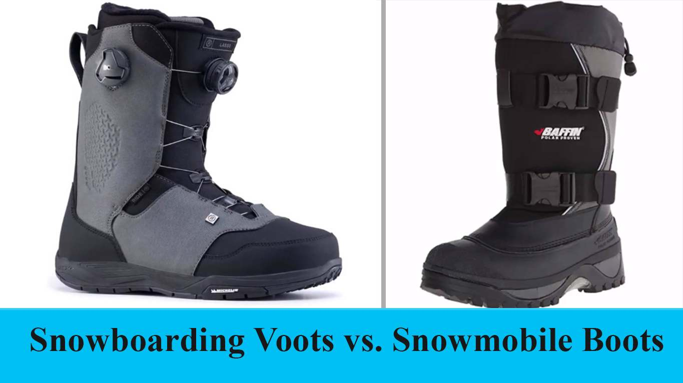 Snowboarding boots vs. Snowmobile boots